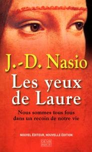 J. D. Nasio - Les yeux de Laure - Nous sommes tous fous dans un recoin de notre vie.