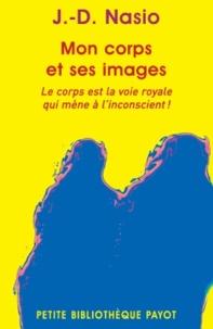 J-D Nasio - Mon corps et ses images.