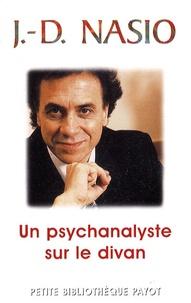J. D. Nasio - Un psychanalyste sur le divan.