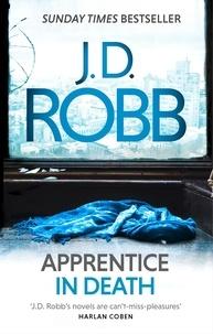 J. D. Robb - Apprentice in Death - An Eve Dallas thriller (Book 43).