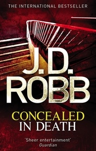 J. D. Robb - Concealed in Death - An Eve Dallas thriller (Book 38).