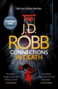 J. D. Robb - Connections in Death - An Eve Dallas thriller (Book 48).
