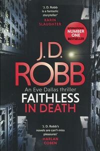 J. D. Robb - Faithless in Death.