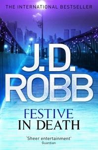 J. D. Robb - Festive in Death - An Eve Dallas thriller (Book 39).