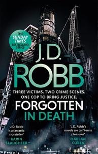 J. D. Robb - Forgotten In Death: An Eve Dallas thriller (In Death 53).