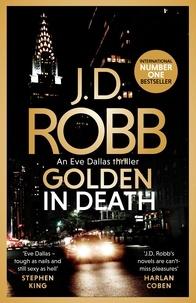 Téléchargements gratuits de livres et de magazines Golden In Death  - An Eve Dallas thriller (Book 50)