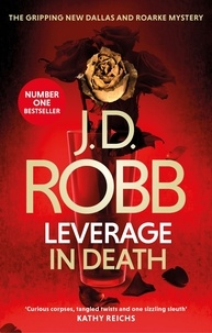 J. D. Robb - Leverage in Death - An Eve Dallas thriller (Book 47).