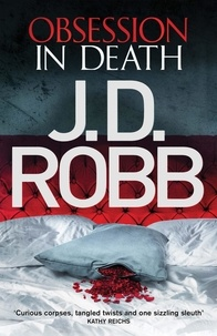 J. D. Robb - Obsession in Death - An Eve Dallas thriller (Book 40).