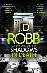 J. D. Robb et Nora Roberts - Shadows in Death.