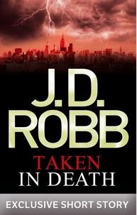 J. D. Robb - Taken in Death - In Death Novella.