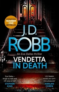 J. D. Robb - Vendetta in Death - An Eve Dallas thriller (Book 49).