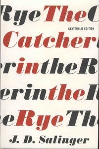 J. D. Salinger - The Catcher in the Rye.