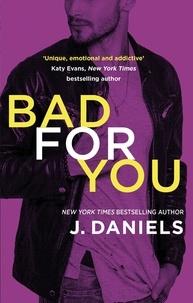 J. Daniels - Bad for You.