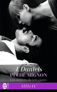 J. Daniels - Péché mignon Tome 1 : Les délices de ton corps.