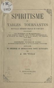J. de Riols - Spiritisme et tables tournantes : nouvelle méthode facile et complète - Suivie de la démonstration théorique et pratique du pendule-explorateur et de la baguette divinatoire.