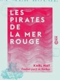 J. de Rochay et Karl May - Les Pirates de la mer Rouge - Souvenirs de voyage.