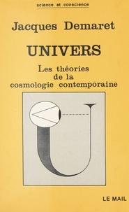 J Demaret - Univers - Les théories de la cosmologie contemporaine.