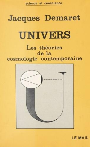 Univers. Les théories de la cosmologie contemporaine