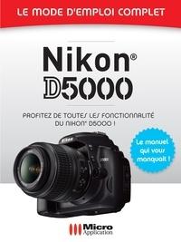 J-Dennis Thomas - Nikon D5000 - Le mode d'emploi complet.
