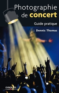 J-Dennis Thomas - Photographie de concert - Guide pratique.