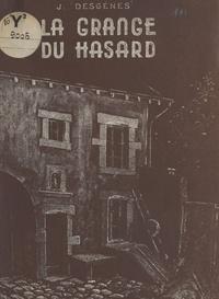 J. Desgênes et  Chatelain-Cez - La Grange du Hazard - Roman sur les mœurs montagnardes vosgiennes.