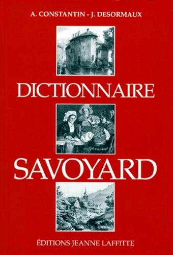 J Desormaux et A Constantin - Dictionnaire savoyard.