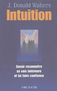 J-Donald Walters - Intuition - Savoir reconnaître sa voix intérieure et lui faire confiance.