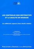 J Dubresson - Les contrôles non destructifs et la qualité en soudage - Les différents aspects d'une étroite relation.