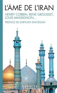 J. Duschesne-Guillemin et René Grousset - L'Ame de l'Iran.