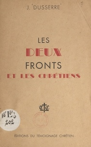 J. Dusserre et Henri Ruffin - Les deux fronts et les Chrétiens.