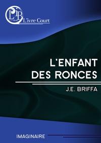 J.E. Briffa - L'enfant des ronces.