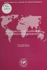 J. Edward Taylor - Stratégies du développement, de l'emploi et des migrations : approches par la modélisation.