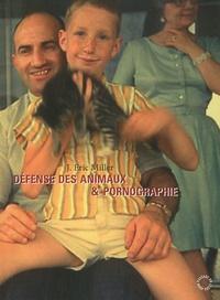 J. Eric Miller - Défense des animaux et pornographie.