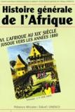 J-F Ade Ajayi - Histoire générale de l'Afrique - Volume 6, L'Afrique au XIXe siècle jusque vers les années 1880.