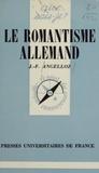 J-F Angelloz - Le Romantisme allemand.