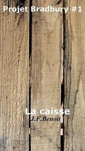 J.F. Benoit - La caisse - Projet Bradbury #1.