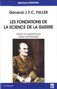 J-F-C Fuller - Les fondations de la science de la guerre.