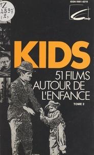 J.-F. de Martel et Jacques Chevallier - Kids (2) - 51 films autour de l'enfance.