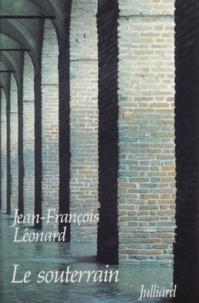 J-F Leonard - Le souterrain.