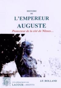 J-F Rolland - Histoire de l'empereur Auguste.