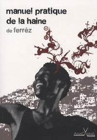 J Ferrez - Manuel pratique de la haine.