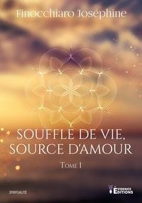 J. Finocchiaro - Souffle de vie, source d'amour 1 : Souffle de vie, source d'amour tome 1 - Amour inconditionnel.