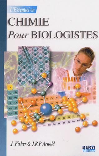 J Fischer et J.R.P. Arnold - Chimie Pour Biologistes.