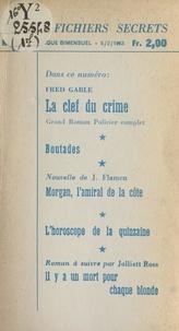 J. Flamen et Fred Gable - La clef du crime - Suivi de Boutades. Suivi de Morgan, l'amiral de la côte. Suivi de Il y a un mort pour chaque blonde.