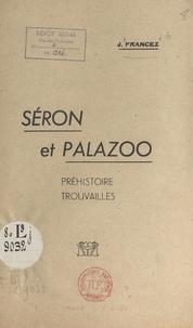 J. Francez - Séron et Palazoo - Préhistoire, trouvailles.