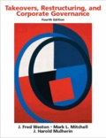 J-Fred Weston et Mark-L Mitchell - Takeovers, Restructuring, and Corporate Governance - 4th Edition.