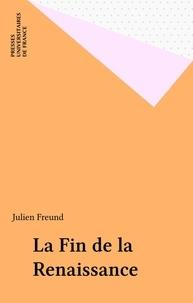 J Freund - La Fin de la Renaissance.