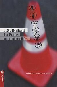 J. G. Ballard - La foire aux atrocites.