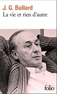 J. G. Ballard - La vie et rien d'autre.