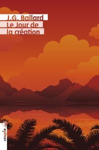 J. G. Ballard - Le Jour de la création.